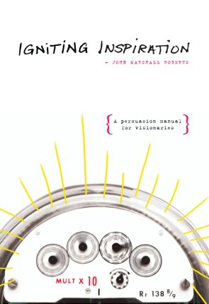 Igniting Inspiration by John Marshall Roerts